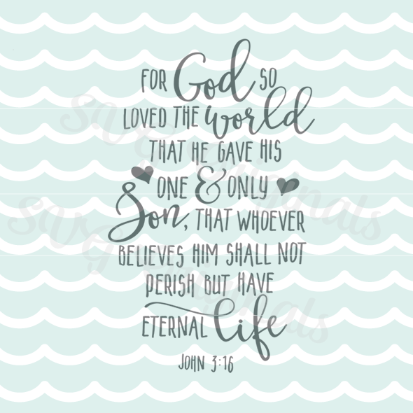for god so loved the world john 3 16 bible svg cutting file