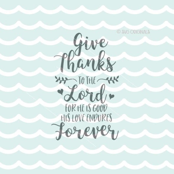 36+ Give Thanks To The Lord Cutting File PNG