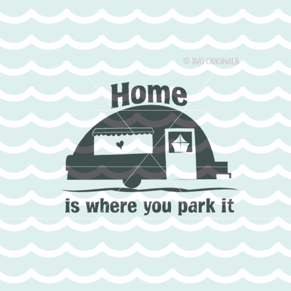 View Home Is Where You Park It Cutting File | Svg | Eps | Dxf | Png DXF