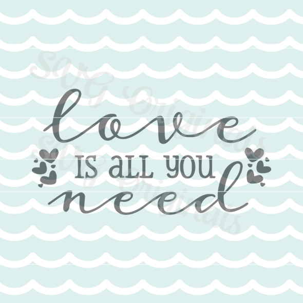 Love Is All You Need Valentine Love Svg Cutting File