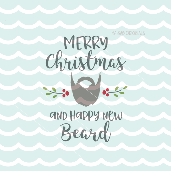 we wish you a merry christmas and a happy new beard year svg cutting file we wish you a merry christmas and a happy new beard year svg cutting file