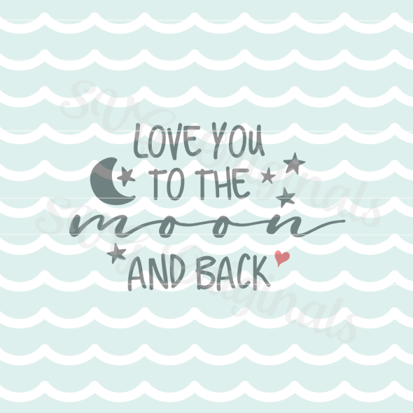1578+ I Love You To The Moon And Back Svg for Cricut