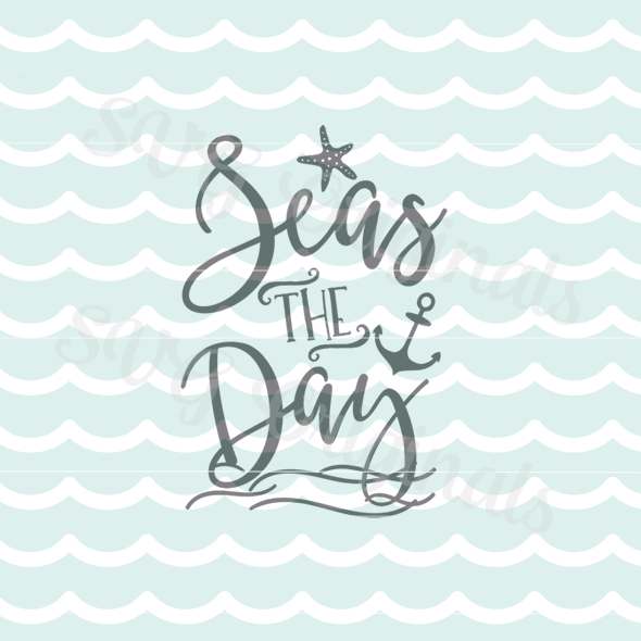 Seas The Day Nautical Quote Anchor Starfish Inspirational SVG Cutting File