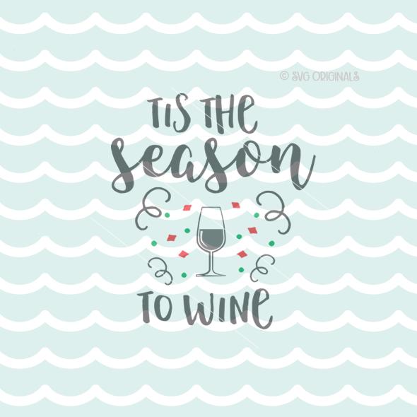 Tis The Season To Wine Fun Christmas Party Svg Cutting File